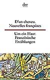 D'un cheveu Um ein Haar: Nouvelles françaises du XXème siècle Französische Erzählungen aus dem 20. Jahrhundert (dtv zweisprachig)