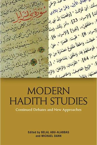 Modern Hadith Studies: Continued Debates and New Approaches
