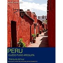 Peru - Triángulo del Sur - Highlights (Spanish Edition)