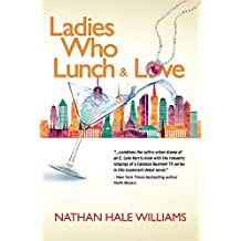 Ladies Who Lunch & Love: a novel (English Edition)