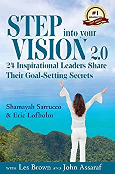 Step into Your Vision 2.0: 24 Inspirational Leaders Share Their Goal-Setting Secrets (English Edition)