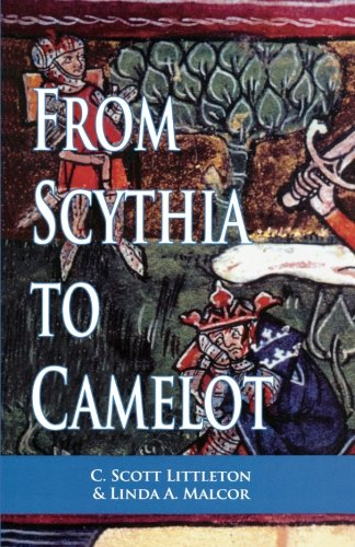 From Scythia to Camelot: A Radical Reassessment of the Legends of King Arthur, the Knights of the Round Table, and the Holy Grail (Arthurian Characters and Themes) por C. Scott Littleton
