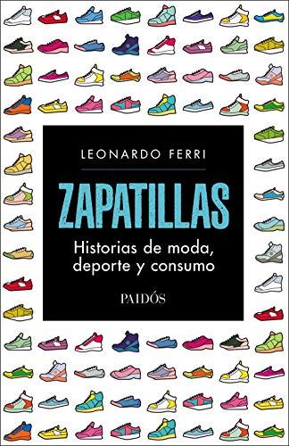 Zapatillas: Historias de moda, deporte y consumo