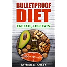 Bulletproof Diet: Eat Fats, Lose Fats (English Edition)