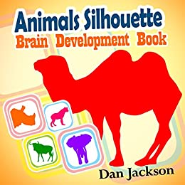PDF Descargar childrens books: Animals Silhouette (Animals) Brain developer books (Bedtime story) Activity book (Animals) Ages 4-9