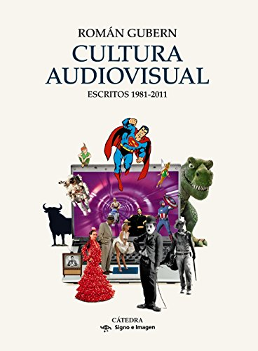 Cultura audiovisual: Escritos 1981-2011 (Signo E Imagen)
