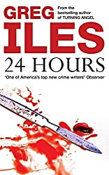 24 Hours by Greg Iles (2001-06-07)