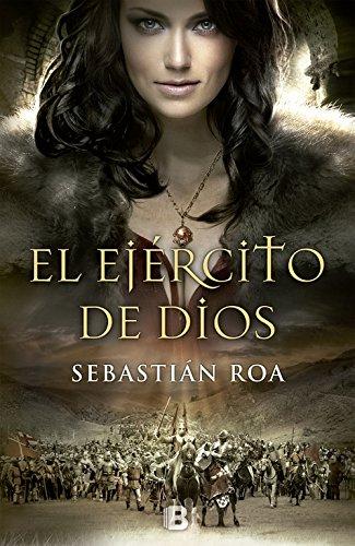 El ejército de Dios (Trilogía Almohade 2) (Histórica) por Sebastián Roa