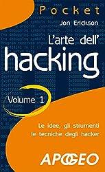 L'arte dell'hacking: Volume 1 (Hacking e Sicurezza Vol. 2) (Italian Edition)