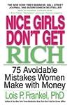 Nice Girls Don't Get Rich: 75 Avoidab...