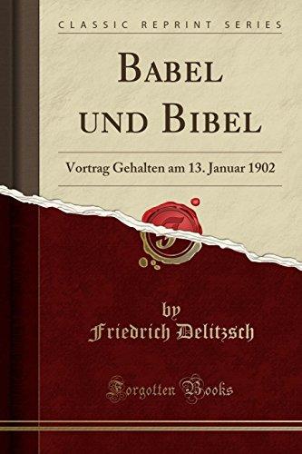 Babel Und Bibel: Vortrag Gehalten Am 13. Januar 1902 (Classic Reprint)