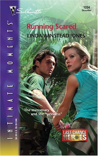Running Scared : Last Chance Heroes (Silhouette Intimate Moments No. 1334) by Linda Winstead Jones (2004-12-01) (Running-silhouette)