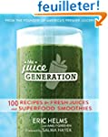 Juice Generation: 100 Recipes for Fre...