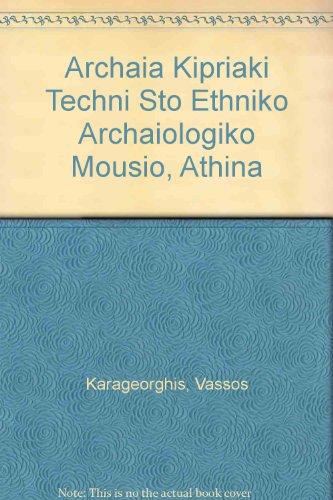 Archaia Kipriaki Techni Sto Ethniko Archaiologiko Mousio, Athina por Vassos Karageorghis