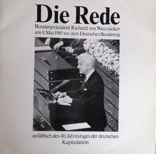 die-rede-bundesprasident-richard-von-weizsacker-am-8-mai-1985-vor-dem-deutschen-bundestag-anlasslich