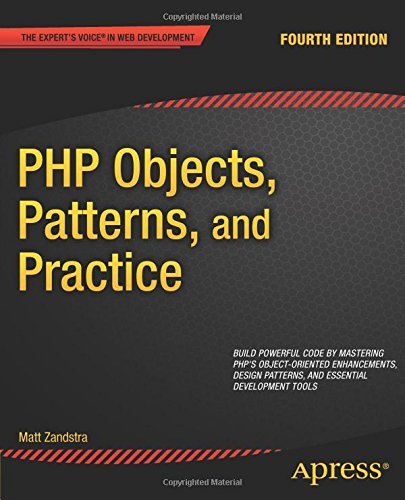 PHP Objects, Patterns, and Practice: Fourth Edition por Matt Zandstra