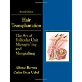 Hair Transplantation: The Art of Micrografting and Minigrafting, Second Edition