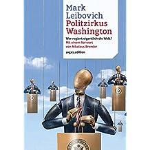 Politzirkus Washington: Wer regiert eigentlich die Welt?
