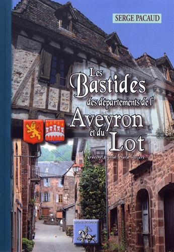Les bastides des départements de l'Aveyron & du Lot, Ardèche, Cantal, Gard, Lozère