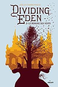Dividing Eden, tome 2: Le royaume des vents par Joëlle Charbonneau