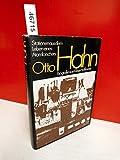Otto Hahn: Stationen aus dem Leben eines Atomforschers. Biografie - Klaus Hoffmann
