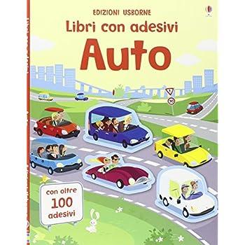 Auto. Con Adesivi. Ediz. Illustrata