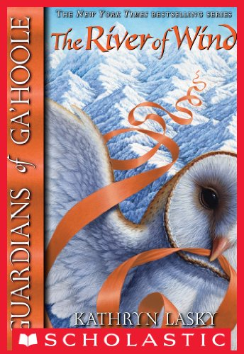 Guardians of Ga'Hoole #13: River of Wind (English Edition)