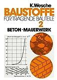 Baustoffe für tragende Bauteile: Band 2: Beton, Mauerwerk (Nichtmetallisch-anorganische Stoffe): Herstellung, Eigenschaften, Verwendung, Dauerhaftigkeit (German Edition)