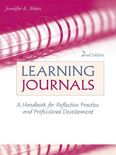 Learning Journals: A Handbook for Reflective Practice and Professional Development: A Handbook for Academics, Students and Professional Development