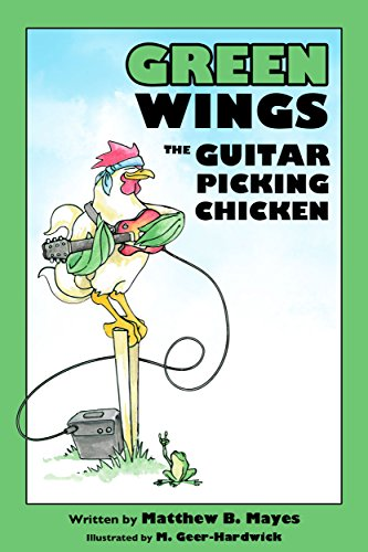 Green Wings The Guitar Picking Chicken book cover
