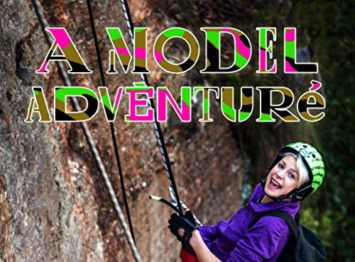 A Model Adventure