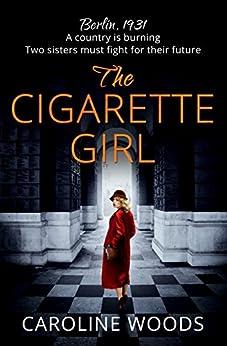 The Cigarette Girl by [Woods, Caroline]