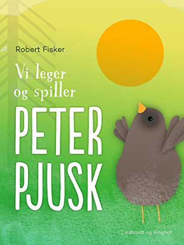 Vi leger og spiller Peter Pjusk (Danish Edition)