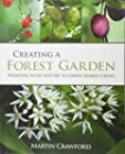 Creating a Forest Garden - Working With Nature to Grow Edible Crops