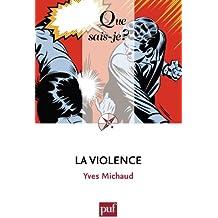 La violence: « Que sais-je ? » n° 2251