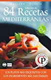 SELECCIÓN DE 84 RECETAS MEDITERRÁNEAS: Los platos más exquisitos con los ingredientes más saludables (Colección Cocina Práctica)