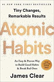 Atomic Habits: An Easy & Proven Way to Build Good Habits & Break
