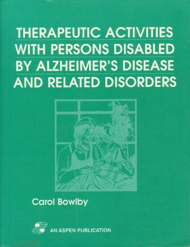 Therapeutic Activities With Persons Disabled by Alzheimer's Disease and Related Disorders by Carol Bowlby Sifton (1998-02-01)