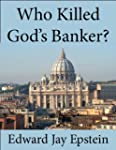 Who Killed God's Banker?: A 30 Year I...