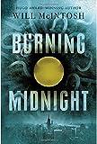 Burning Midnight by Will McIntosh (2016-02-02)