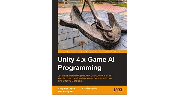 Unity 4 x Game AI Programming eBook: Aung Sithu Kyaw