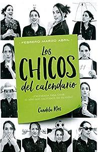 Los chicos del calendario 2: Febrero, marzo y abril par Candela Ríos
