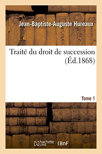 Traité du droit de succession. Tome 1