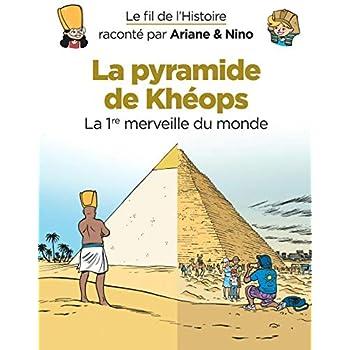 Le fil de l'Histoire raconté par Ariane & Nino - tome 2 - La pyramide de Khéops
