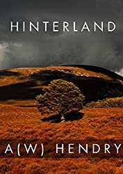 Hinterland by A(W) Hendry (2015-03-25)