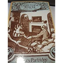 EVERYTHING TO LOSE: DIARIES, 1945-60' by FRANCES PARTRIDGE (1985-08-01)