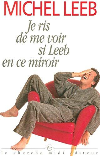 Je ris de me voir si Leeb en ce miroir par M Leeb