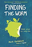 Finding the Worm (Twerp Sequel) by Mark Goldblatt (2016-02-09)