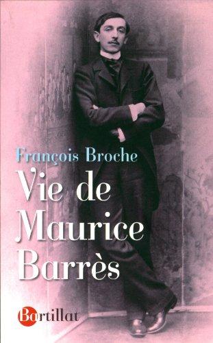 Vie de Maurice Barrès par François Broche