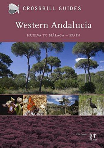 Western Andalucia: From Huelva to Malaga (Crossbill guides) por Dirk Hilbers